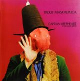 (1969) Captain Beefheart &amp; His Magic Band - Trout Mask Replica