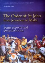 The Order of St John from Jerusalem to Malta - Some aspects and considerations